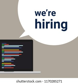 We are hiring programmer coding developer, a sign vacant and inscription we re hiring with laptop screen. Business recruiting concept. Vector illustration.