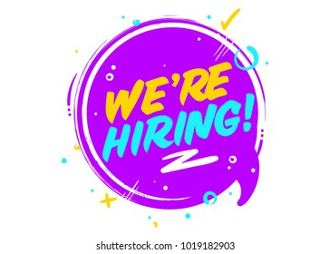 We are Hiring. Vector Icon Isolated on White. Ultraviolet Rounded Sign with Geometric Elements. Job Vacancy. Join Our Team Badge. Business Recruiting Concept. Flat Speech Bubble.
