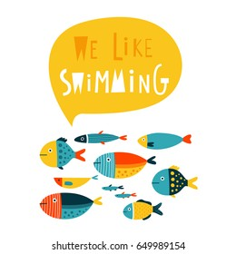 We like swimming: template with cute fishes for cards, t-shirt prints, summer holidays. Vector illustration in orange, yellow and blue.