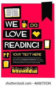 We Love Books! (Flat Style Vector Illustration Reading Quote Poster Design) With Text Box