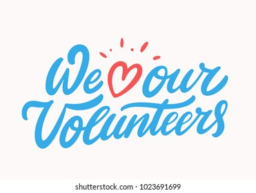 We love our volunteers.