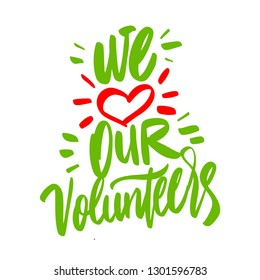 We love our volunteers. Hand lettering.