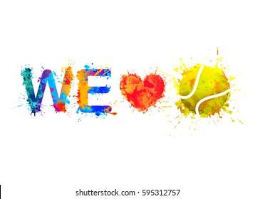 We love tennis. Vector