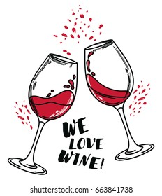 """We love wine"" poster with two wine glasses, can be used as invitation banner for wine party or as menu cover for wine bar, vector illustration in sketch style"