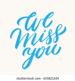 We miss you. Vector lettering.