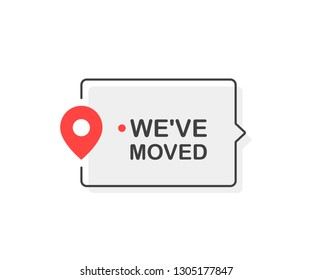 We moved sign with pin. Flat cartoon style. Modern line vector illustration.
