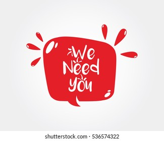 We Need You, doodle style speech bubble