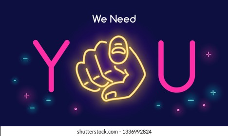 We need you human hand with the finger pointing or gesturing towards you in neon light style with text on dark purple background. Bright vector neon illustration light website banner and landing page