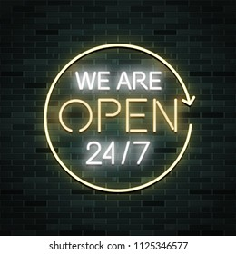 We are open 24/7 neon glowing sign, vector illustration