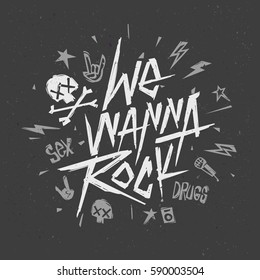 We Wanna Rock -  Vintage style hand drawn lettering music Poster. Rock n Roll creative font for cover fabric, hipster vintage print label. Tee print stamp t shirt vector artwork isolated from black