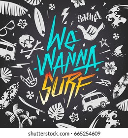 We Wanna Surf - hand drawn cartoon summer poster template. Trendy Hipster 90s style Surfing background seamless pattern. Surf grunge design elements for print fabric, t-shirt, summer poster, banner
