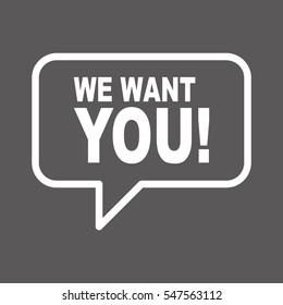 WE WANT YOU! speech bubble.