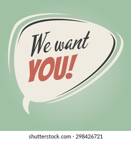 """""""We want you!"""" vintage speech bubble on retro green background"""