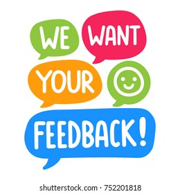 We want your feedback! Vector hand drawn speech bubbles illustration on white background.