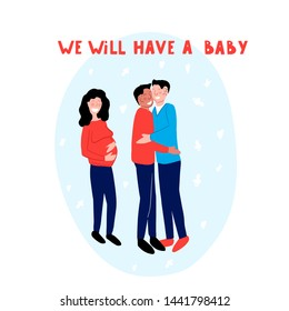 We will have a baby- hand drawn lettering. family concept. Illustration of two LGBT men. Pregnant surrogate mother. Vector illustration