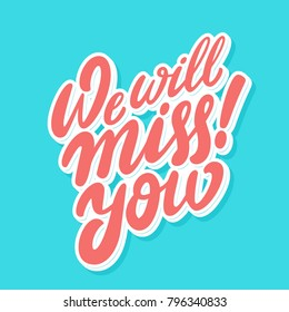 We will miss you! Vector lettering.