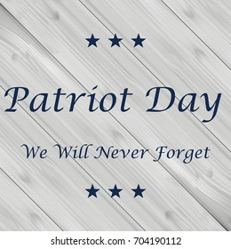 We Will Never Forget. 9/11 Patriot Day background, American Flag stripes background. Patriot Day September 11, 2001 Poster Template