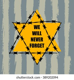We Will Never Forget. Holocaust Remembrance Day. Concentration Camps. Yellow Star of David. This David's Star was used in Ghetto and Concentration Camps. Vector illustration