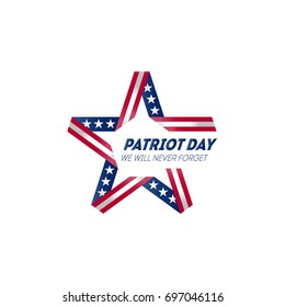 We Will Never Forget. Patriot Day September 11, 2001. Poster Template with inscription - we will never forget. Vector illustration for Patriot Day. Patriot Day emblem