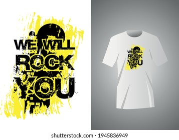 We will rock you. T shirt design. Typography design. Music illustration