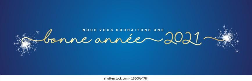 Nous vous souhaitons Bonne Année 2021 Typographie manuscrite en or de langue française avec feux d'artifice éclatants sur fond bleu