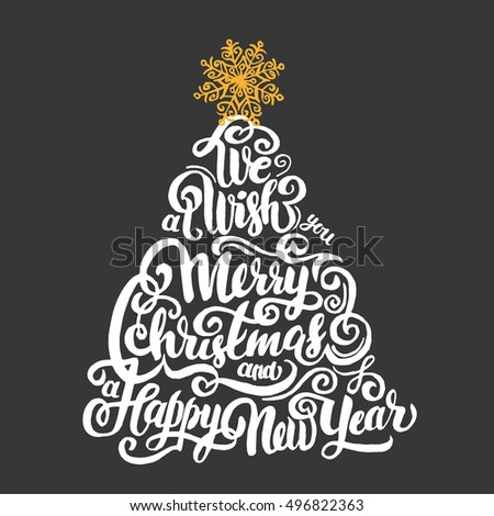 we wish you a merry christmas and a happy new year greeting holiday lettering in a