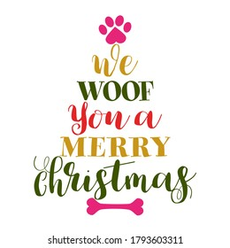 We woof you a merry Christmas - Calligraphy phrase for Christmas. Hand drawn lettering for Xmas greetings cards, invitations. Good for t-shirt, mug, scrap booking, gift, printing press. Holiday quotes
