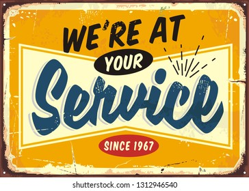 We are at your service retro store sign design template. Vintage welcoming door sign for diner, restaurant, cafe bar, garage or shop. Vector illustration on old metal background.