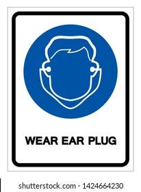 Wear Earplugs Symbol Sign,Vector Illustration, Isolated On White Background Label. EPS10