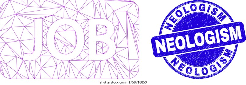 Web carcass job caption pictogram and Neologism seal stamp. Blue vector round distress seal stamp with Neologism caption. Abstract carcass mesh polygonal model created from job caption pictogram.