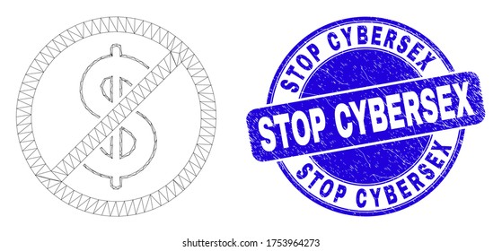 Web carcass stop dollar pictogram and Stop Cybersex seal. Blue vector round textured seal stamp with Stop Cybersex phrase. Abstract frame mesh polygonal model created from stop dollar pictogram.