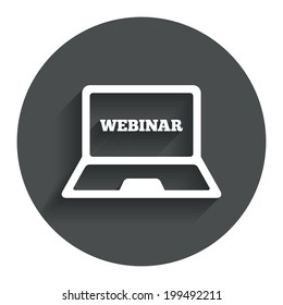 Webinar laptop sign icon. Notebook Web study symbol. Website e-learning navigation. Circle flat button with shadow. Modern UI website navigation. Vector