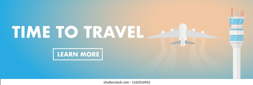 """Website banner style- airplane(plane) is taking off from the airport with air traffic control tower(ATC) and copy space for text """"time to travel"""""""