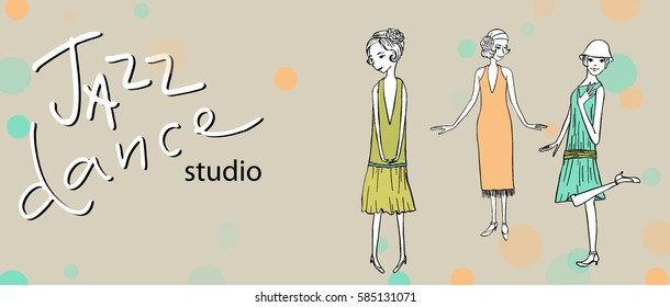 for website or printing jazz dance Studio. illustration of three girls in dresses, dancing in the flapper style. Grey background, blue and yellow circles, the inscription lettering.