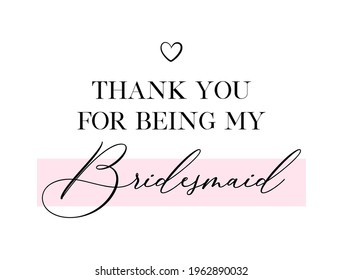 Wedding, bachelorette party, hen party or bridal shower hand written calligraphy card, banner or poster graphic design lettering vector element. Thank you for being bridesmaid quote