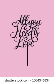 """Wedding cake topper """"All you need is love"""""""