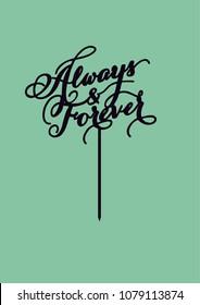 """Wedding cake topper """"Always & forever"""""""