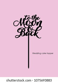 "Wedding cake topper ""To the Moon & Back"""