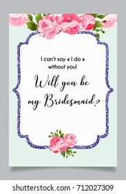 Wedding calligraphy card, lettering vector design. Hand written floral romantic card with text Will you be my Bridesmaid?