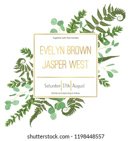 Wedding floral invitation, invite card. Vector watercolor set green forest fern, herbs, eucalyptus, branches boxwood, buxus. Natural, botanical decorative frame gold, square. Good layout