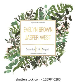 Wedding floral invitation, invite card. Vector watercolor green forest leaf, fern, brunia, branches boxwood, buxus, eucalyptus and chamaelaucium. Natural, botanical decorative frame gold, square