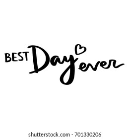 Wedding hand drawn lettering: Best day ever. For wedding invitations and cards design.