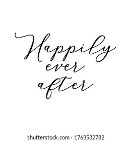 Wedding hand written calligraphy card, banner or poster graphic design lettering vector element. Happily ever after quote
