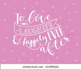 wedding invitation, event,card, lettering, to love laughter and happily ever after