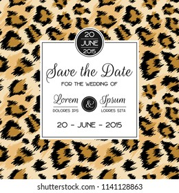 Wedding Invitation Template with Fashionable Leopard Pattern. Safari Save the Date Card. Animal Ornament Romantic Design for Greeting Postcard, Birthday, Anniversary. Vector illustration
