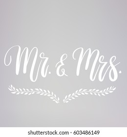 Wedding typography templates. Mr. & Mrs. - vector hand written modern calligraphy.