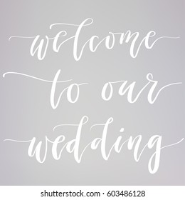 """Wedding typography templates. Vector hand written modern calligraphy. """"Welcome to our wedding"""""""