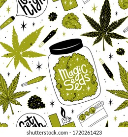 Weed background. Marijuana seamless vector pattern. Drug consumption, cannabis and smoking drugs. Get high. Magic seeds lettering. Fun doodle illustration of smoking equipment.