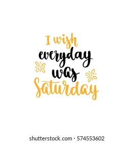 Week days motivation quotes. Saturday. Vector handwritten brush lettering for your design on white background.