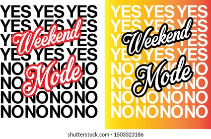 """""""Weeked Mode"""" writing typography, tee shirt graphics,Black and red slogan.t-shirt printing.Can be used on t-shirts, hoodies, mugs, posters and any other merchandise."""